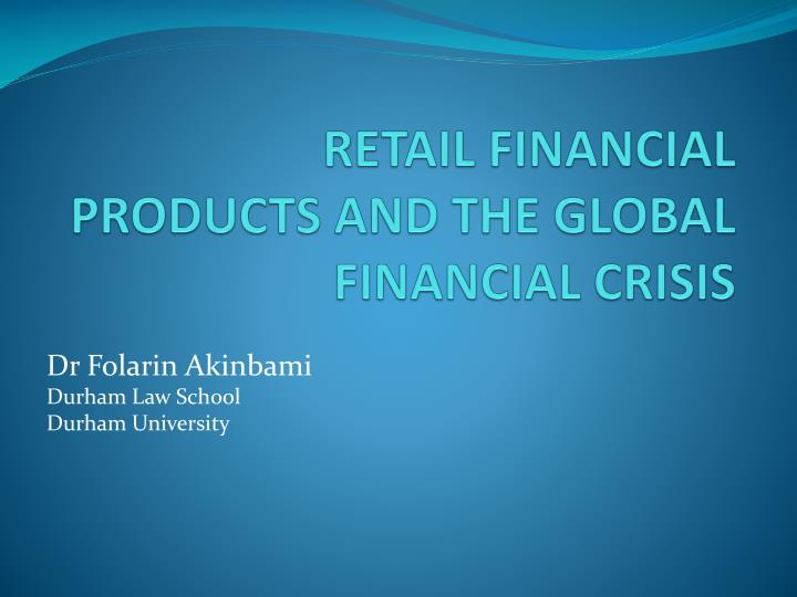 retail financial products and the global financial crisis n.