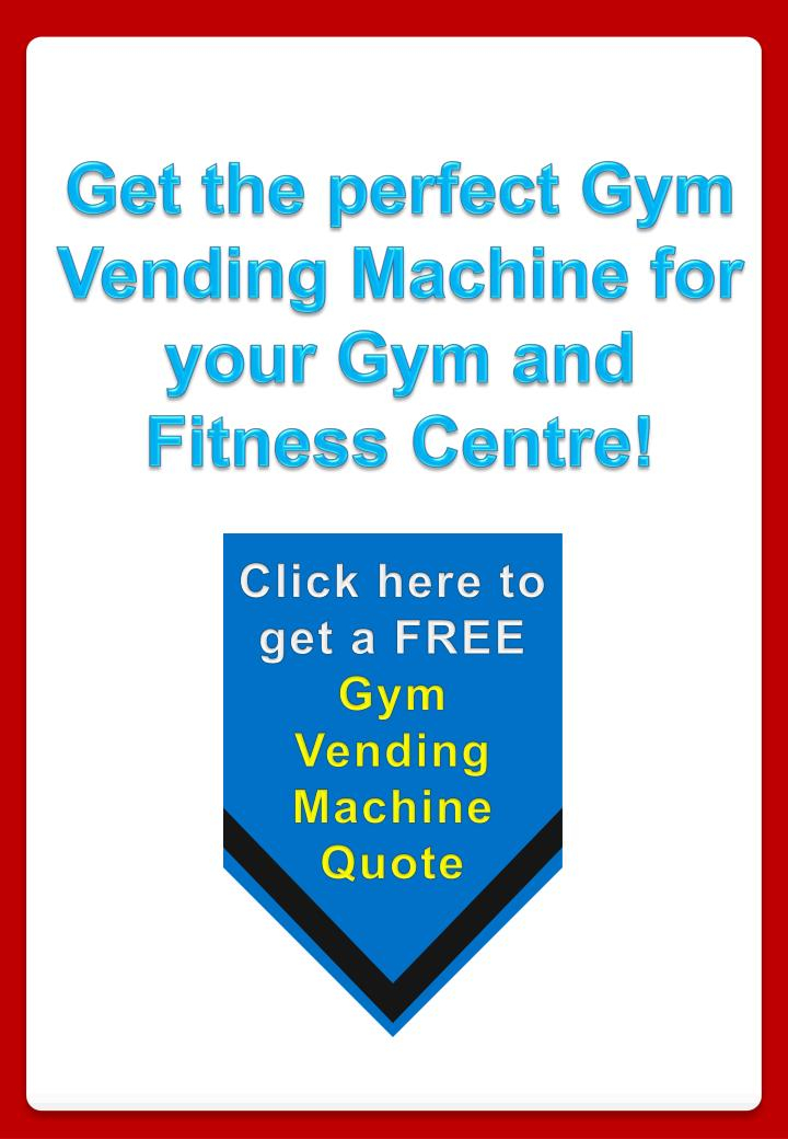 Get the perfect Gym Vending Machine for your Gym and Fitness Centre!