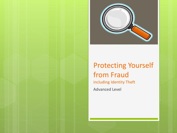 protecting yourself from fraud including identity theft n.