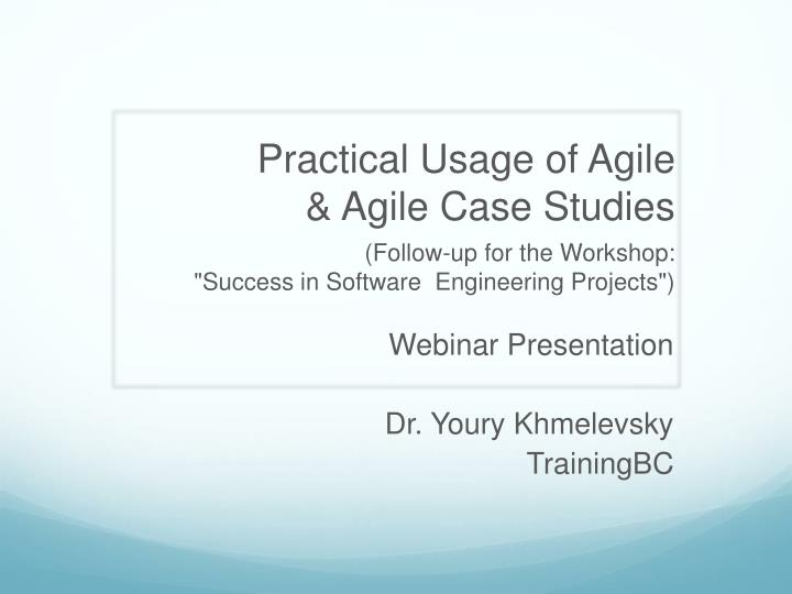 practical usage of agile agile case studies n.