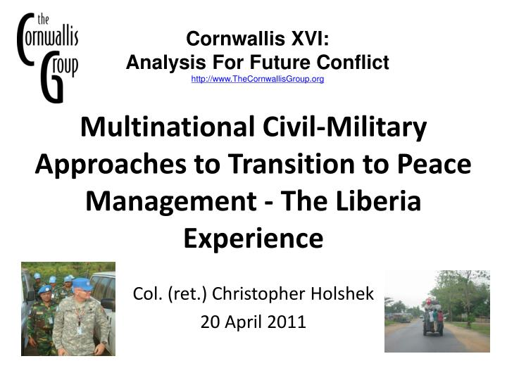 multinational civil military approaches to transition to peace management the liberia experience n.