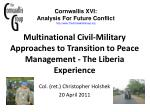 multinational civil military approaches to transition to peace management the liberia experience