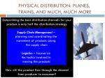 physical distribution planes trains and much much more