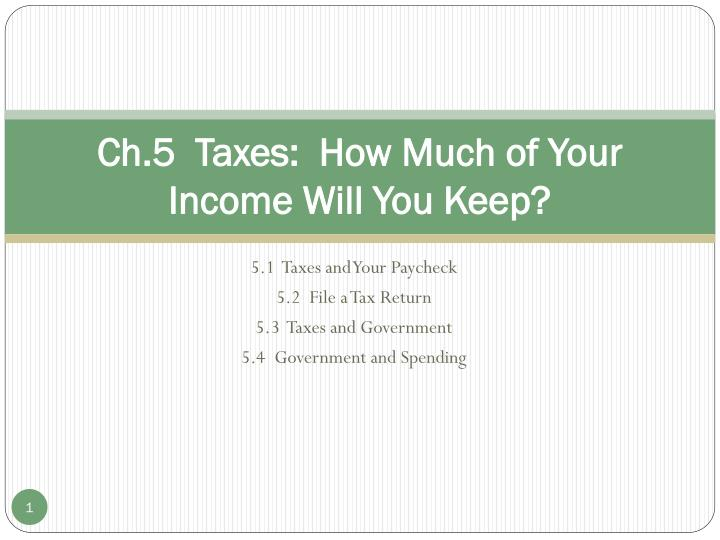 ch 5 taxes how much of your income will you keep n.
