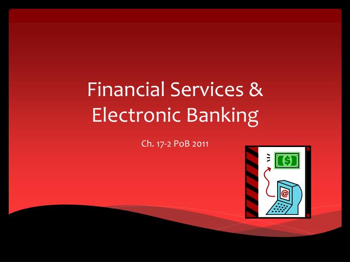 financial services electronic banking n.