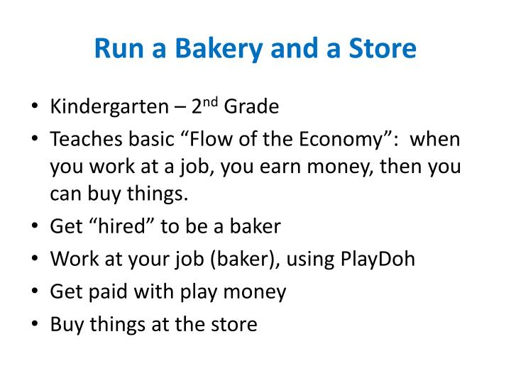 Run a bakery and a store