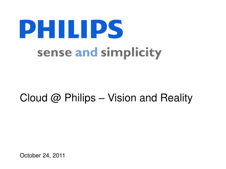 cloud @ philips vision and reality n.