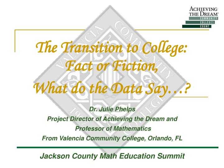 the transition to college fact or fiction what do the data say n.