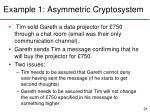 example 1 asymmetric cryptosystem