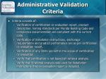 administrative validation criteria