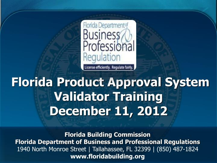 florida product approval system validator training december 11 2012 n.