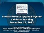 florida product approval system validator training december 11 2012