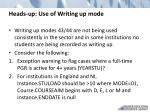 heads up use of writing up mode