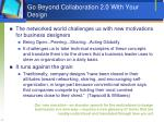 go beyond collaboration 2 0 with your design