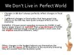 we don t live in perfect world