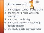 13 mono one