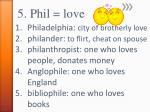 5 phil love