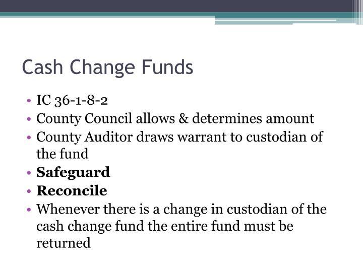 Cash Change Funds