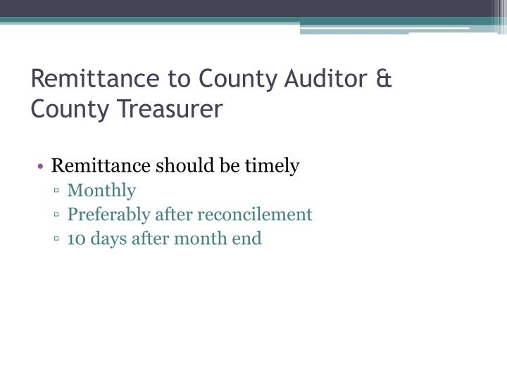 Remittance to County Auditor & County Treasurer