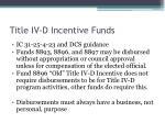 title iv d incentive funds