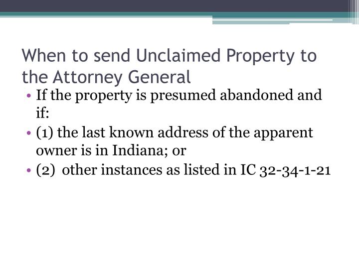 When to send Unclaimed Property to the Attorney General