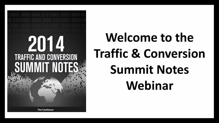 welcome to t he traffic conversion summit notes webinar n.