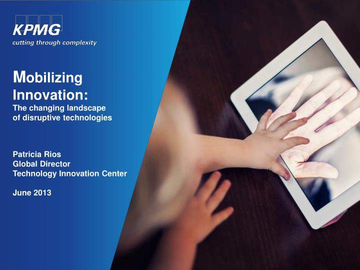 m obilizing innovation the changing landscape of disruptive technologies n.