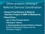 other projects utilising e referral service coordination