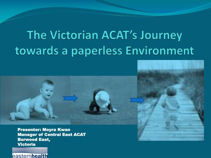 the victorian acat s journey towards a paperless environment n.