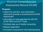 victorian comprehensive assessment record vcar