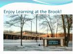 enjoy learning at the brook
