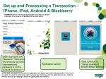 set up and processing a transaction iphone ipad android blackberry