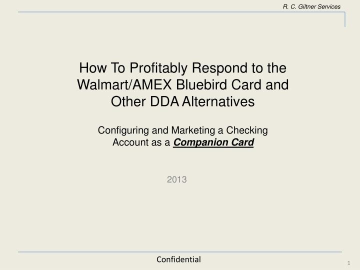 how to profitably respond to the w almart amex bluebird card and other dda alternatives n.