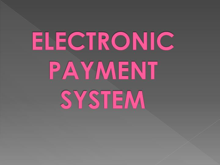 electronic payment system n.