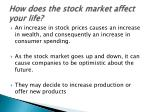 how does the stock market affect your life