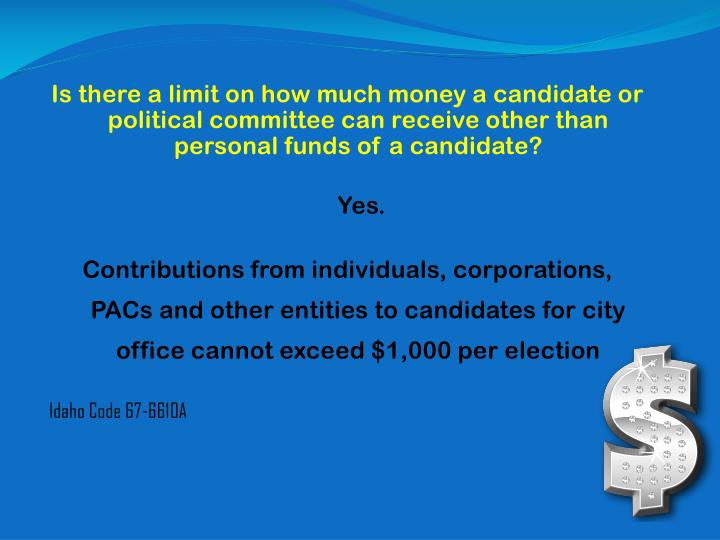 Is there a limit on how much money a candidate or political committee can receive other than personal funds of a candidate?