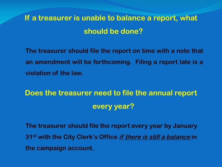 If a treasurer is unable to balance a report, what should be done?