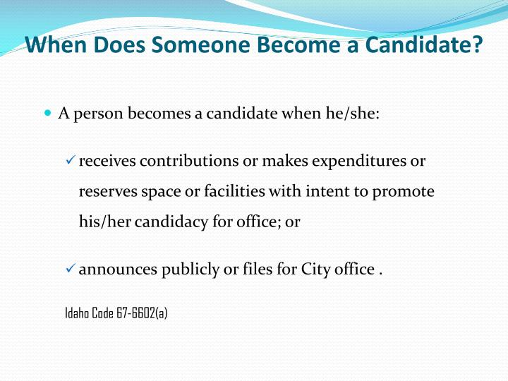 When Does Someone Become a Candidate?