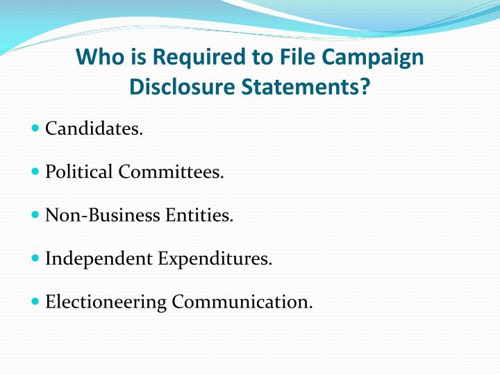 Who is Required to File Campaign Disclosure Statements?