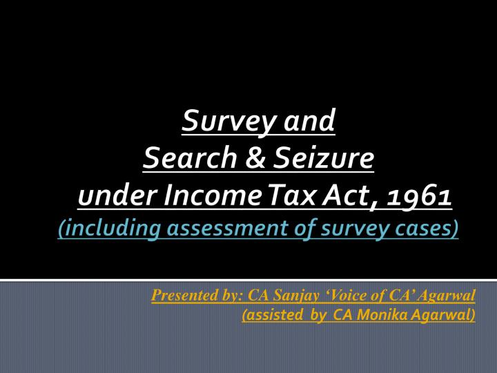 survey and search seizure under income tax act 1961 including assessment of survey cases n.