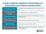 using computer adaptive technology for summative and interim assessments