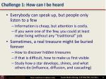 challenge 1 how can i be heard