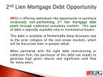 2 nd lien mortgage debt opportunity