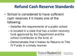 refund cash reserve standards