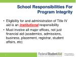 school responsibilities for program integrity