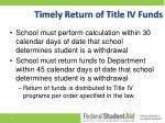 timely return of title iv funds