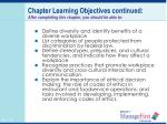 chapter learning objectives continued after completing this chapter you should be able to