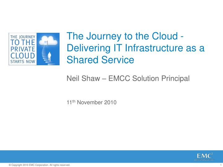 the journey to the cloud delivering it infrastructure as a shared service n.