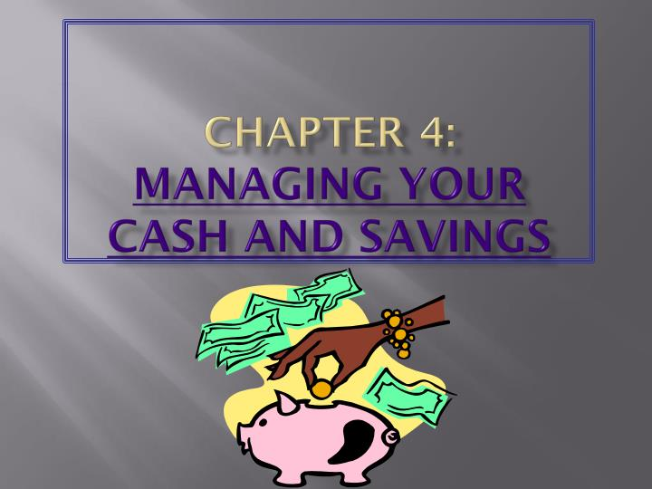 chapter 4 managing your cash and savings n.