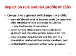 impact on role and risk profile of csds